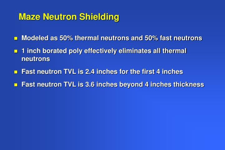 Maze Neutron Shielding