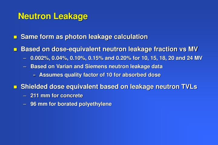 Neutron Leakage
