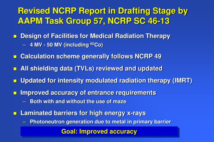 Revised ncrp report in drafting stage by aapm task group 57 ncrp sc 46 13