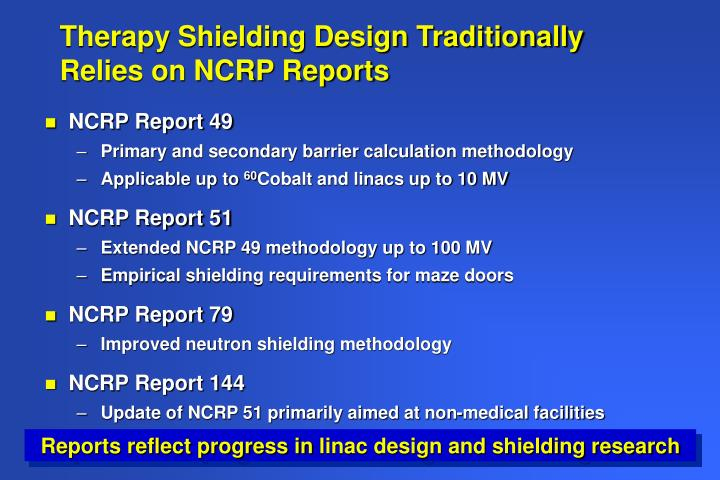 Therapy shielding design traditionally relies on ncrp reports
