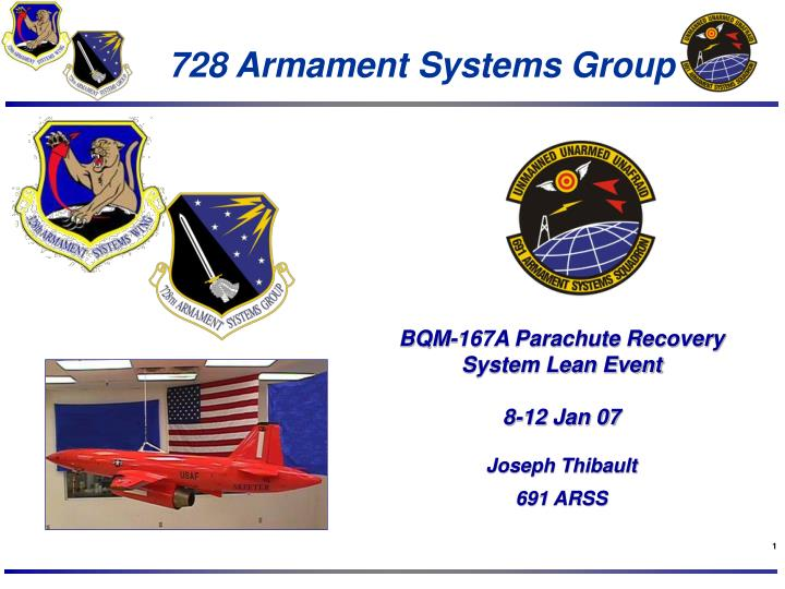 Bqm 167a parachute recovery system lean event 8 12 jan 07 joseph thibault 691 arss