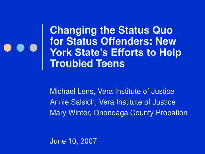 Changing the status quo for status offenders new york state s efforts to help troubled teens
