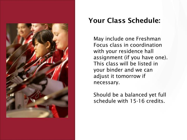 Your Class Schedule: