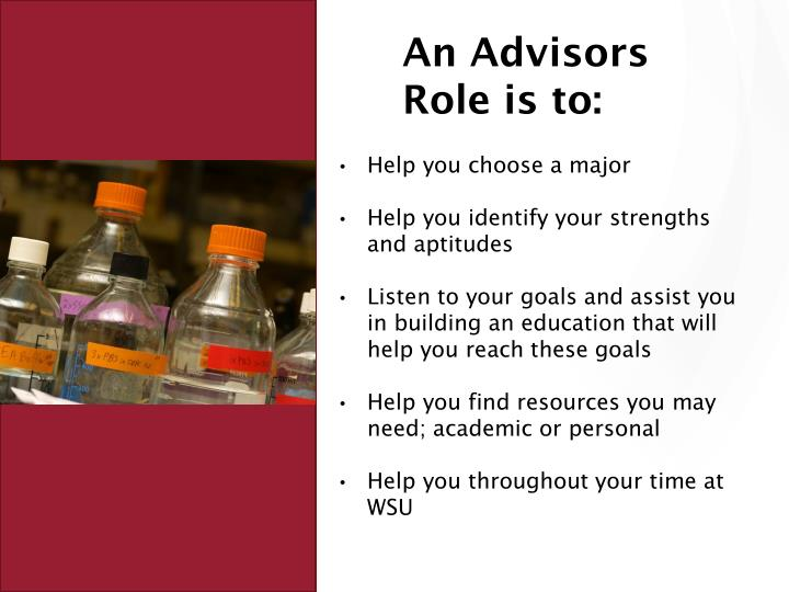 An Advisors Role is to: