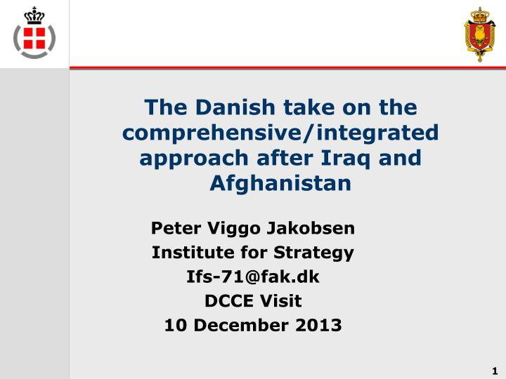 the danish take on the comprehensive integrated approach after iraq and afghanistan
