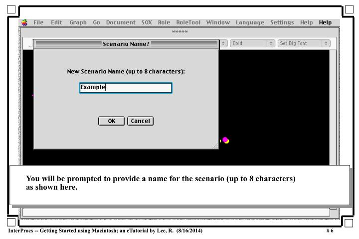 You will be prompted to provide a name for the scenario (up to 8 characters)