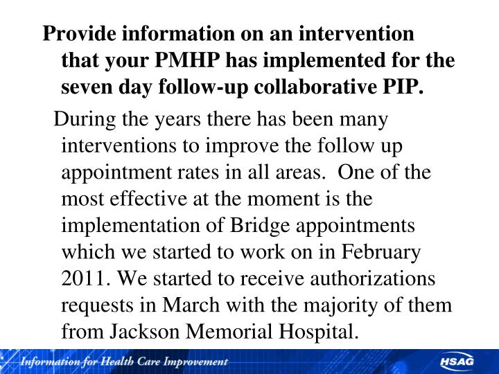 Provide information on an intervention that your PMHP has implemented for the seven day follow-up collaborative PIP.