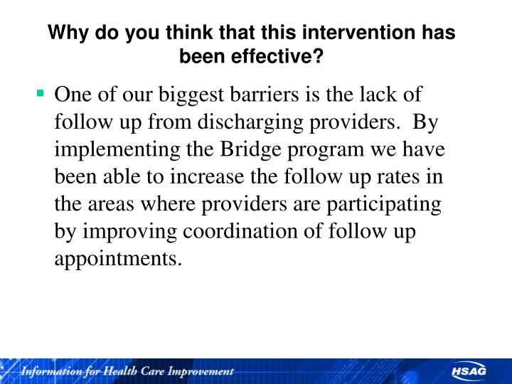 Why do you think that this intervention has been effective?