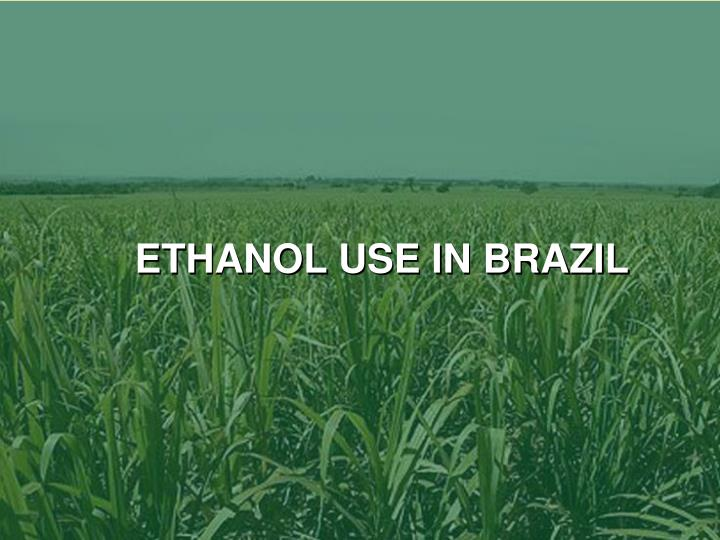 ETHANOL USE IN BRAZIL