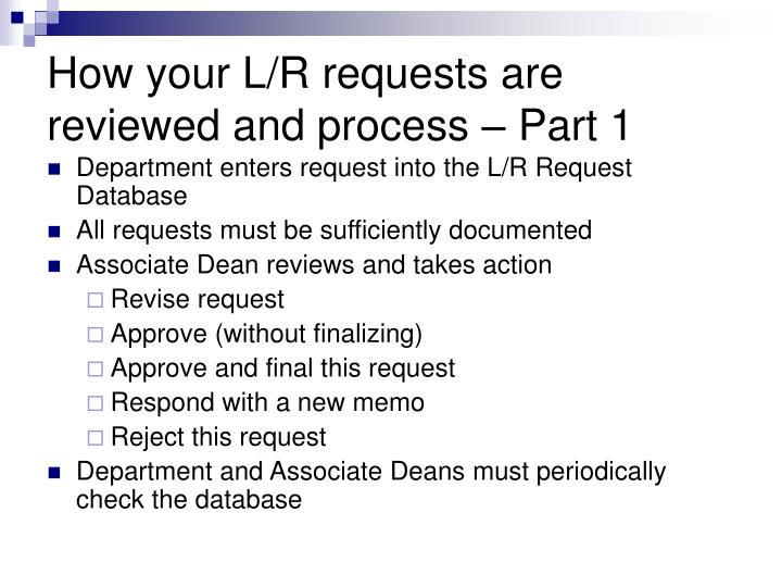 How your L/R requests are reviewed and process – Part 1