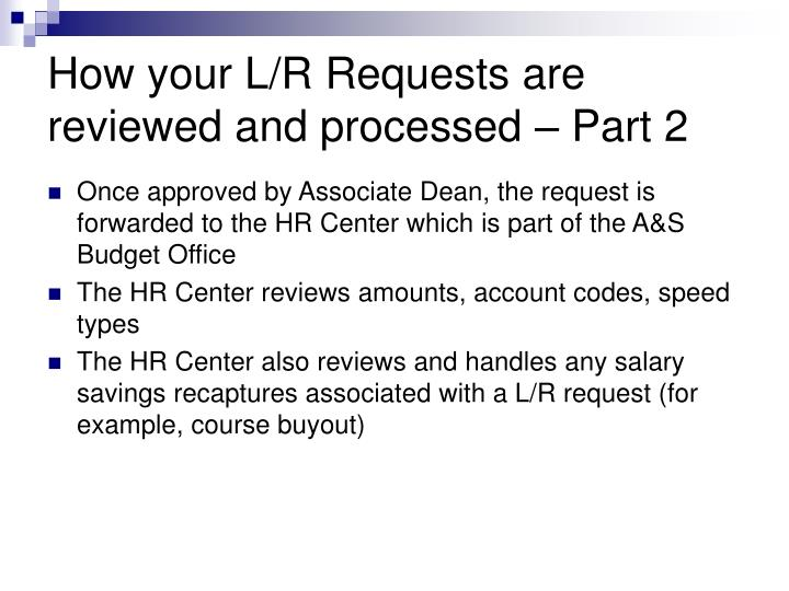 How your L/R Requests are reviewed and processed – Part 2