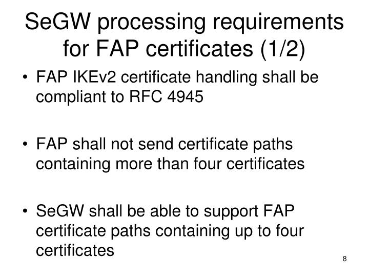 SeGW processing requirements for FAP certificates (1/2)