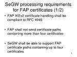 segw processing requirements for fap certificates 1 2