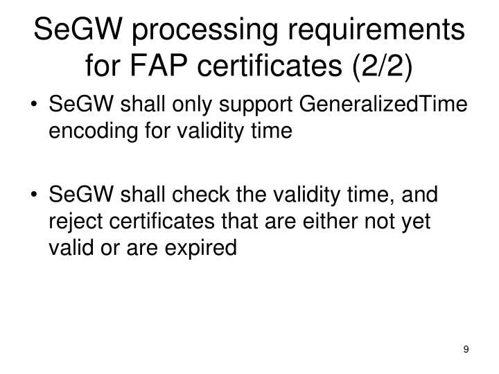 SeGW processing requirements for FAP certificates (2/2)