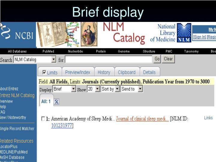 Brief display