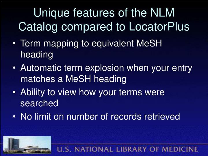 Unique features of the NLM Catalog compared to LocatorPlus