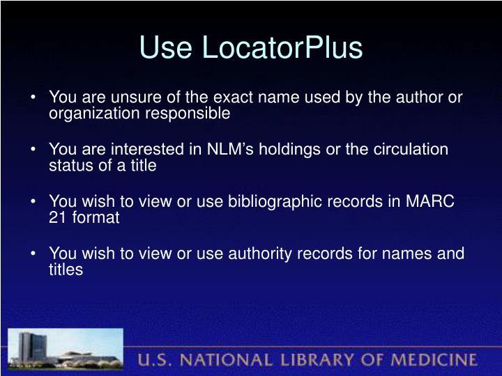 Use LocatorPlus