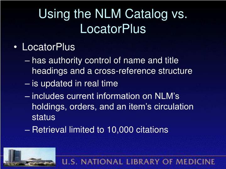 Using the NLM Catalog vs. LocatorPlus