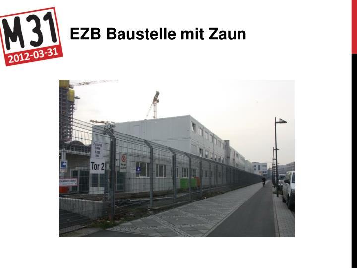 EZB Baustelle mit Zaun