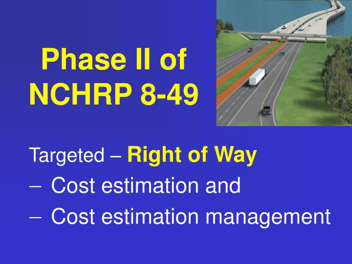 Phase II of NCHRP 8-49