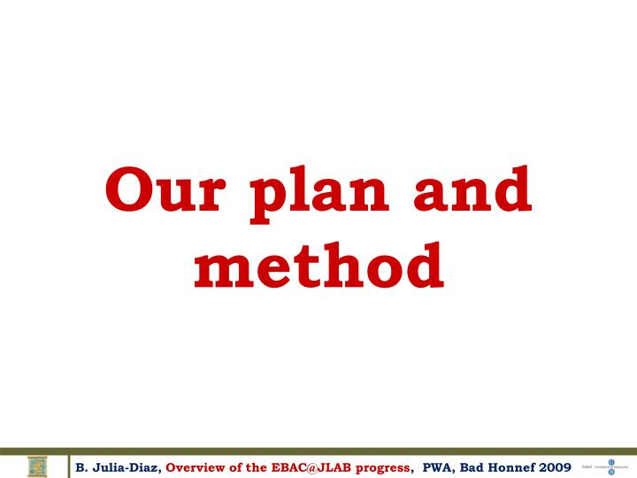 Our plan and method