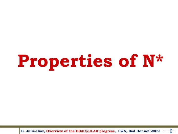 Properties of N*