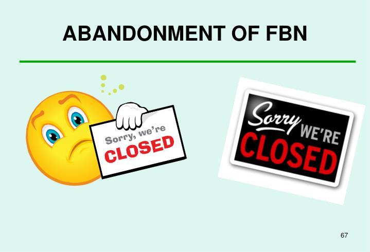 ABANDONMENT OF FBN