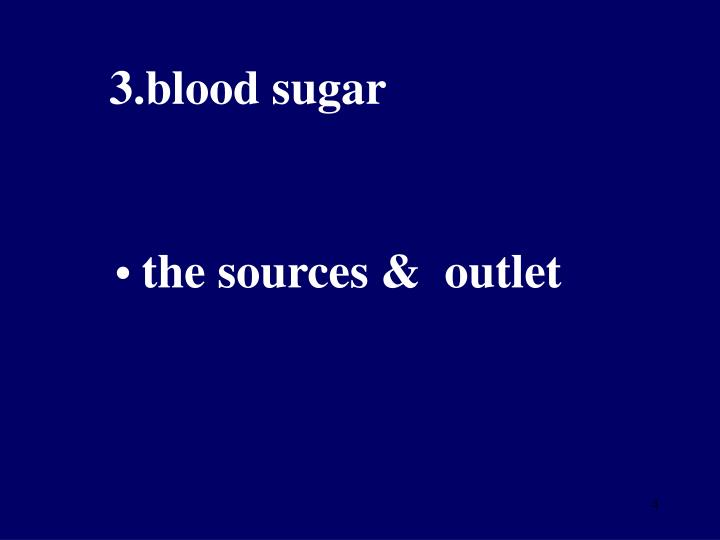 3.blood sugar
