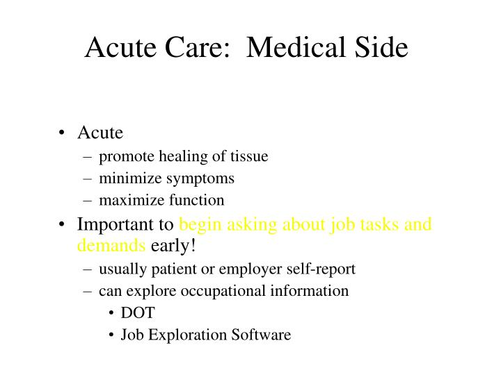 Acute Care:  Medical Side