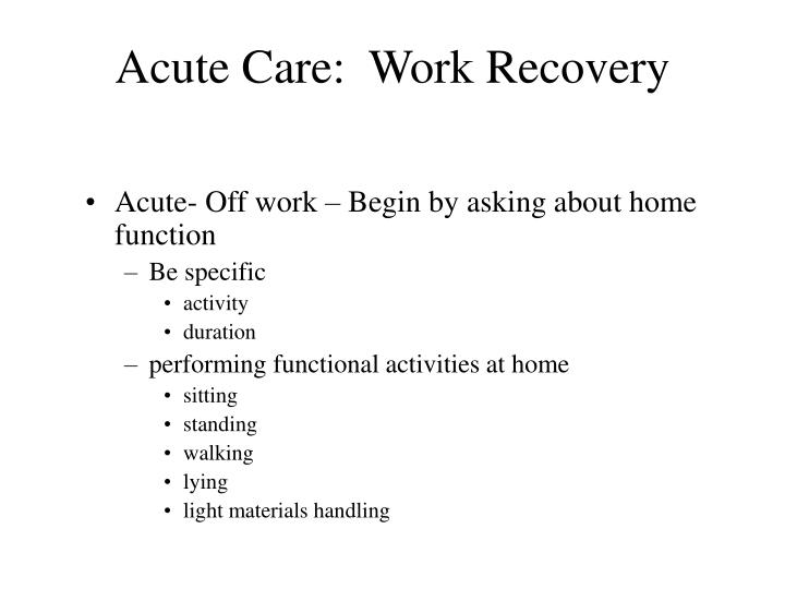 Acute Care:  Work Recovery