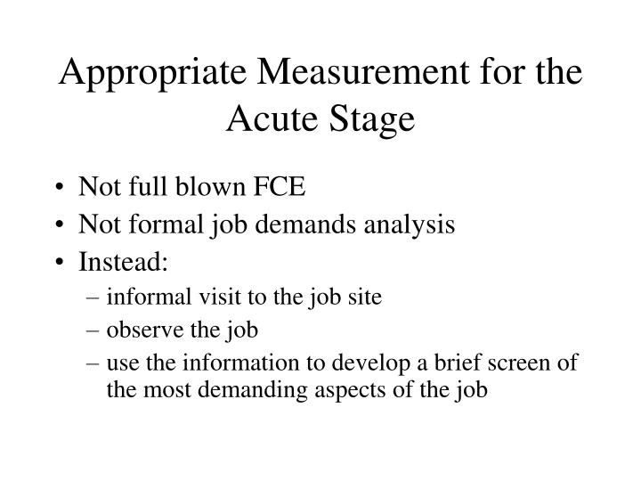 Appropriate Measurement for the Acute Stage