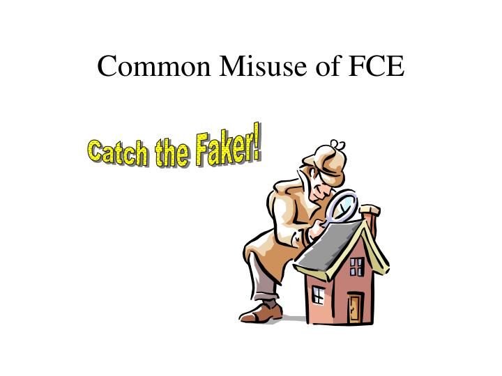 Common Misuse of FCE