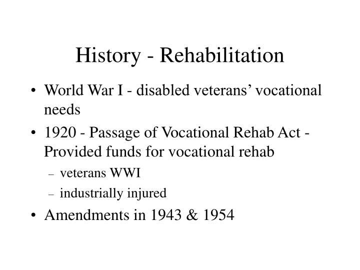 History - Rehabilitation