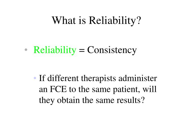 What is Reliability?