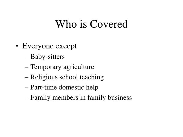 Who is Covered