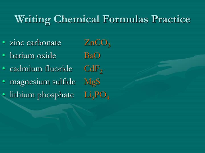 writing chemical formulas practice Use andy of these formula writing practice sheets a good worksheet for writing chemical formulas with rules for writing them  a wordsearch in which chemical formulas are given and students have to find the names.
