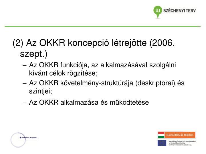 (2) Az OKKR koncepció létrejötte (2006. szept.)