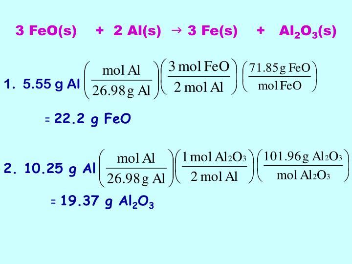 3 FeO(s)    +  2 Al(s)