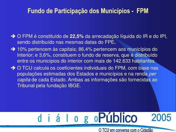 O FPM é constituído de