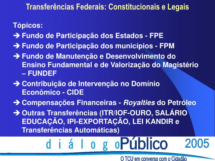 Transferências Federais: Constitucionais e Legais