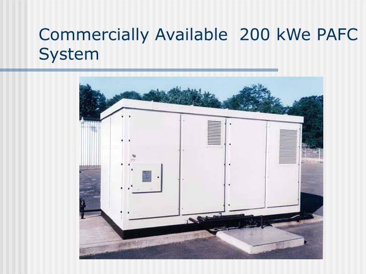Commercially Available  200 kWe PAFC System