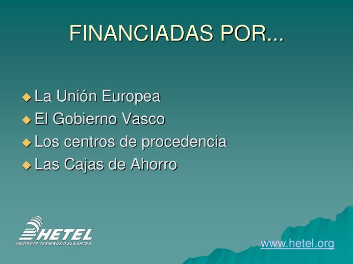 FINANCIADAS POR...