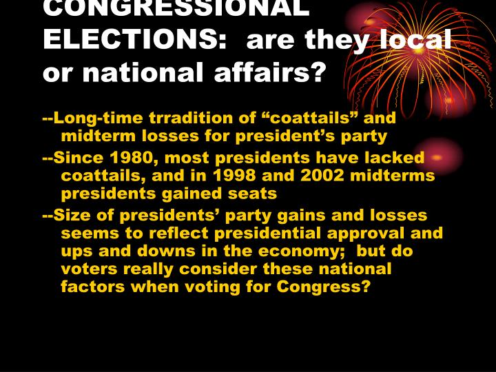 CONGRESSIONAL ELECTIONS:  are they local or national affairs?