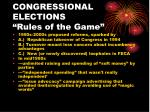 congressional elections rules of the game8