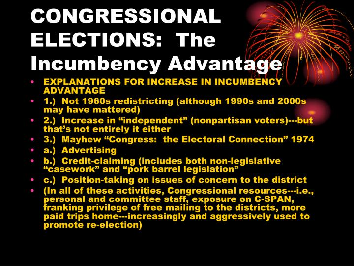 CONGRESSIONAL ELECTIONS:  The Incumbency Advantage