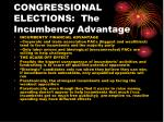 congressional elections the incumbency advantage3