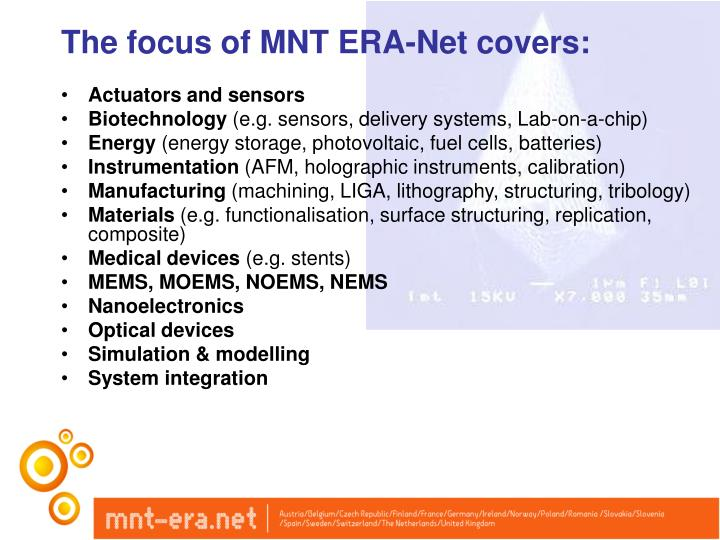 The focus of MNT ERA-Net covers: