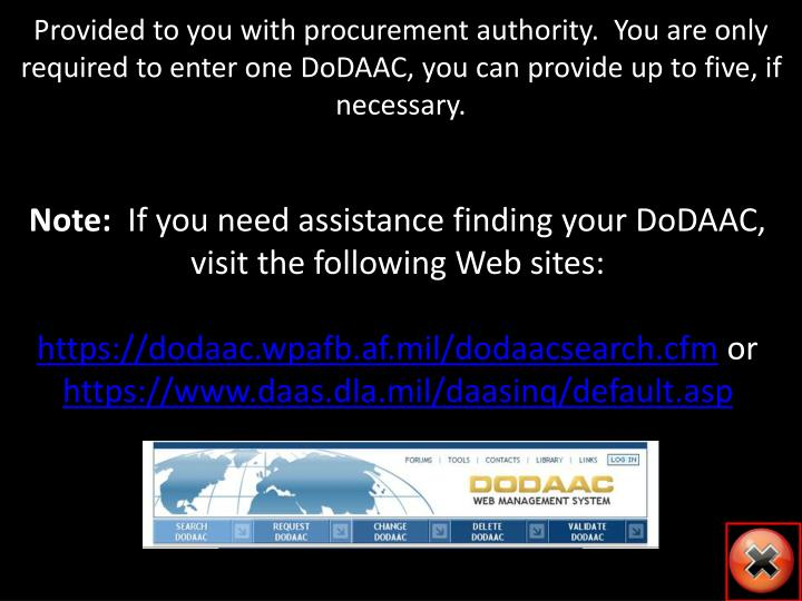 Provided to you with procurement authority.  You are only required to enter one