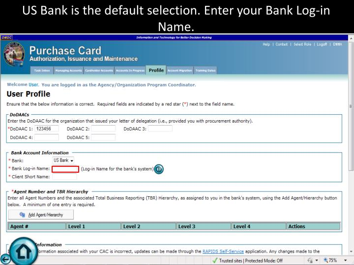 US Bank is the default selection. Enter your Bank Log-in Name.