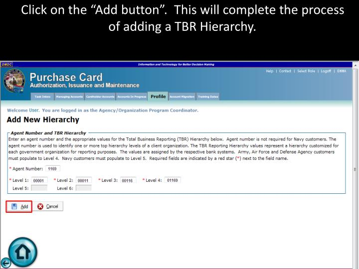 "Click on the ""Add button"".  This will complete the process of adding a TBR Hierarchy."